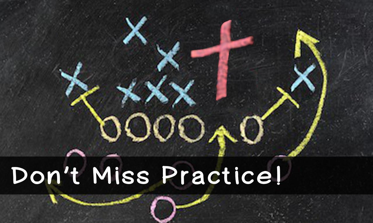 Don't Miss Practice