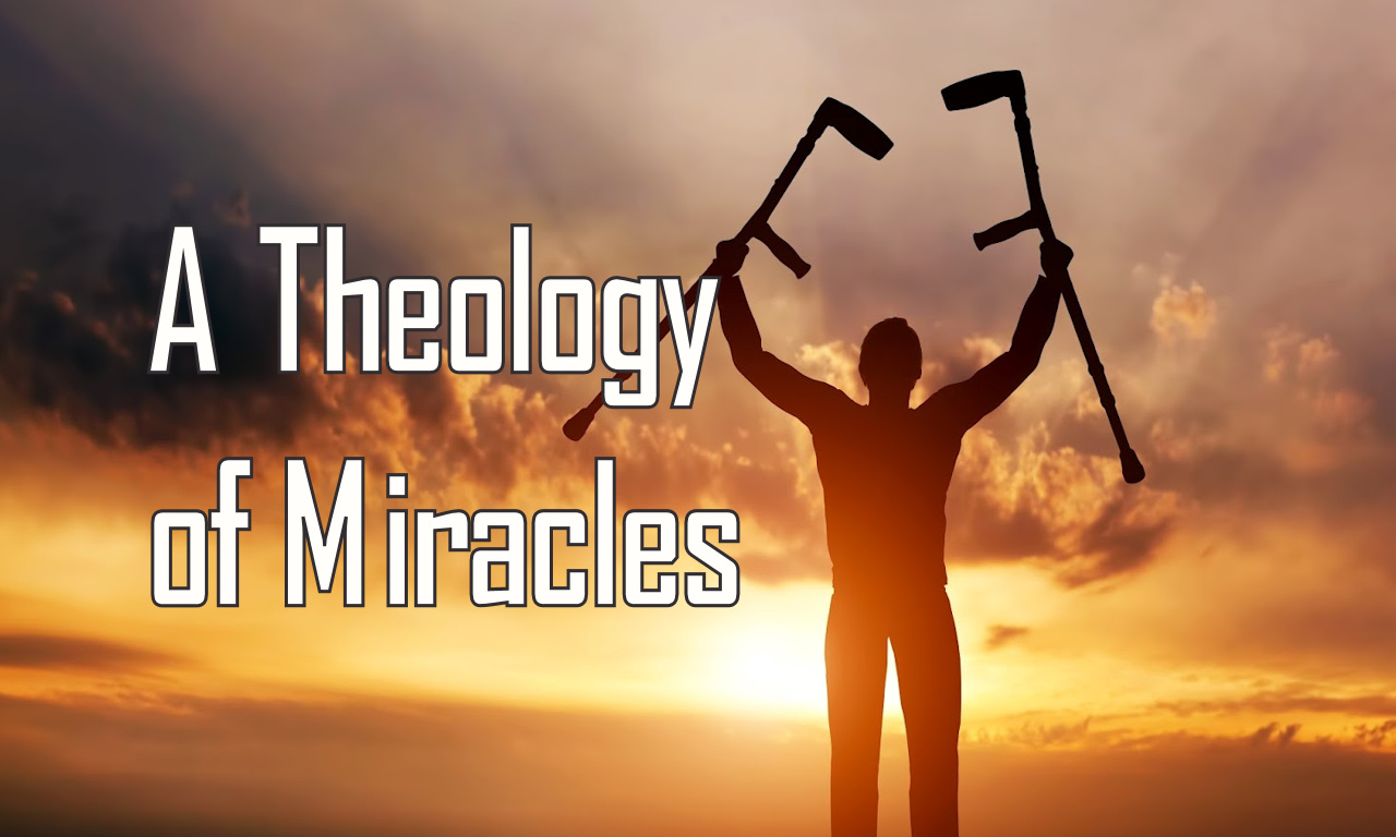 A Theology of Miracles