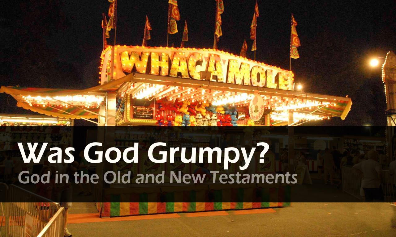 Was God Grumpy?