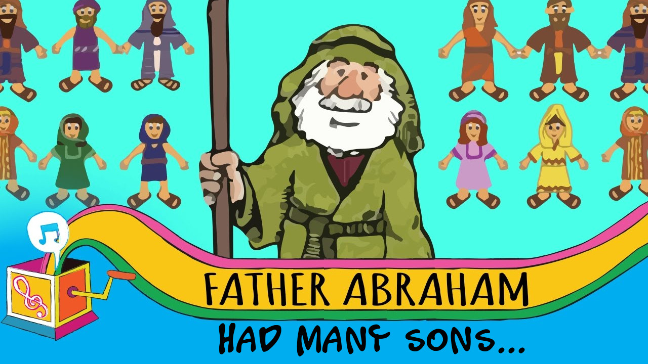 Father Abraham Had Many Sons
